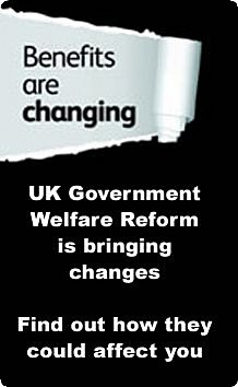 Welfare Reform - Benefits are changing